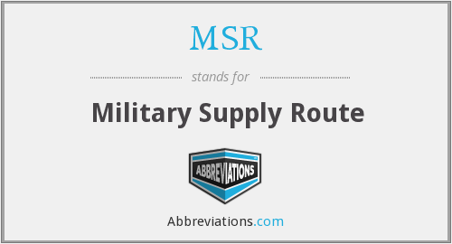 MSR - Military Supply Route