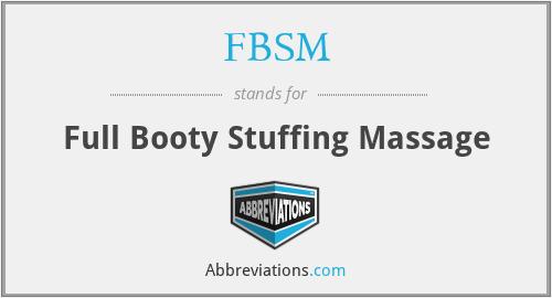 FBSM - Full Booty Stuffing Massage