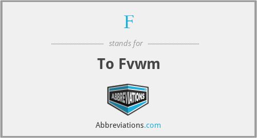 F - To Fvwm