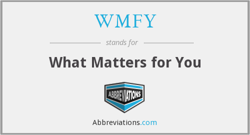 WMFY - What Matters for You