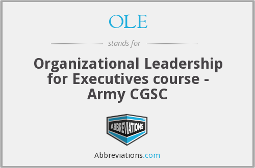 OLE - Organizational Leadership for Executives course - Army CGSC