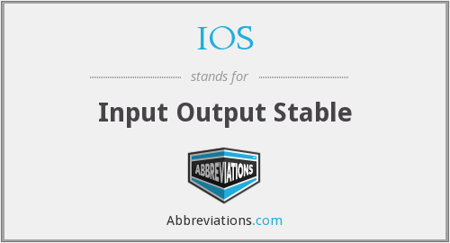 IOS - Input Output Stable