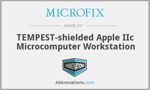 MICROFIX - TEMPEST-shielded Apple IIc Microcomputer Workstation