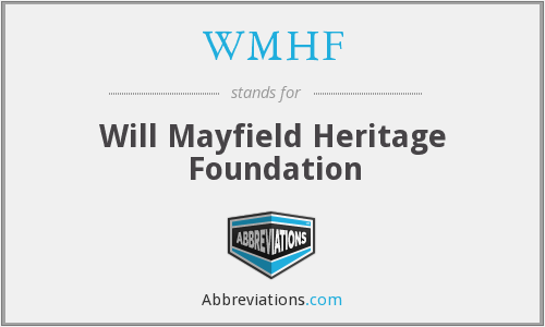 WMHF - Will Mayfield Heritage Foundation