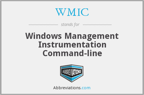 WMIC - Windows Management Instrumentation Command-line