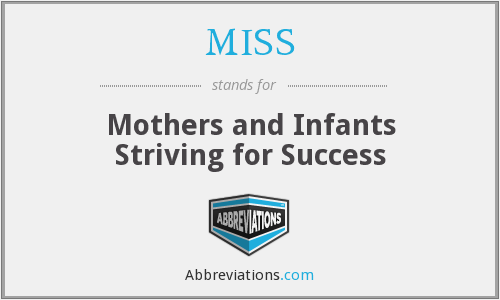 MISS - Mothers and Infants Striving for Success