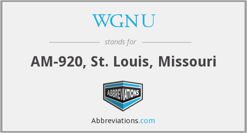 What does WGNU stand for?