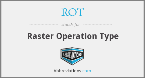 ROT - Raster Operation Type
