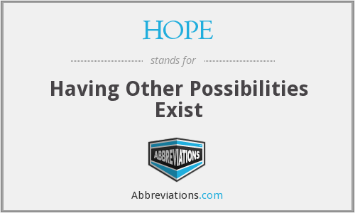 HOPE - Having Other Possibilities Exist