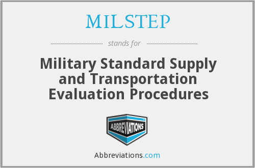 MILSTEP - Military Standard Supply and Transportation Evaluation Procedures