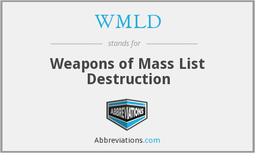 WMLD - Weapons of Mass List Destruction