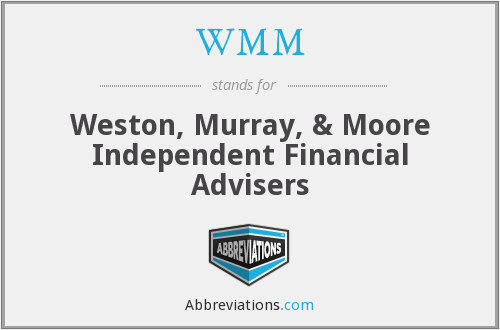 WMM - Weston, Murray, & Moore Independent Financial Advisers