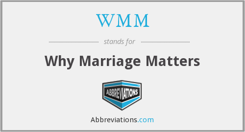 WMM - Why Marriage Matters