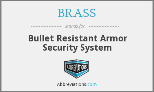 BRASS - Bullet Resistant Armor Security System