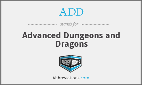 ADD - Advanced Dungeons and Dragons