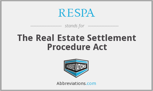 RESPA - The Real Estate Settlement Procedure Act