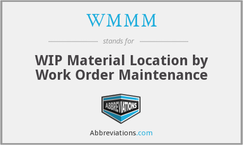 WMMM - WIP Material Location by Work Order Maintenance