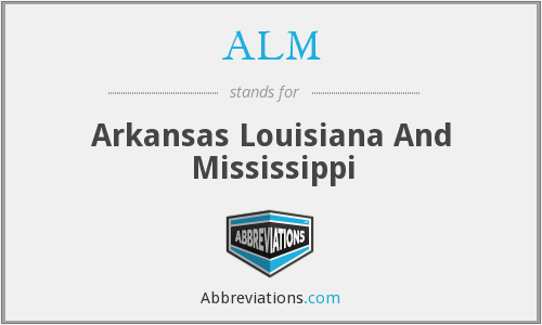 ALM - Arkansas Louisiana And Mississippi