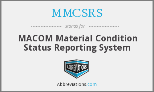 MMCSRS - MACOM Material Condition Status Reporting System