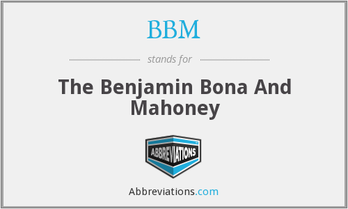 BBM - The Benjamin Bona And Mahoney