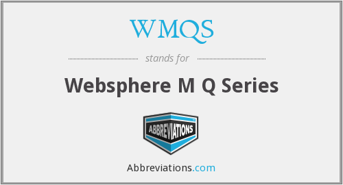 What does WMQS stand for?