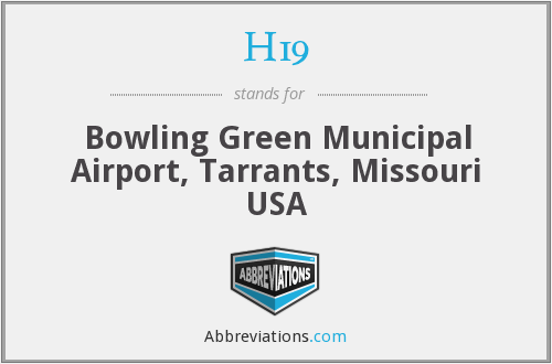 H19 - Bowling Green Municipal Airport, Tarrants, Missouri USA