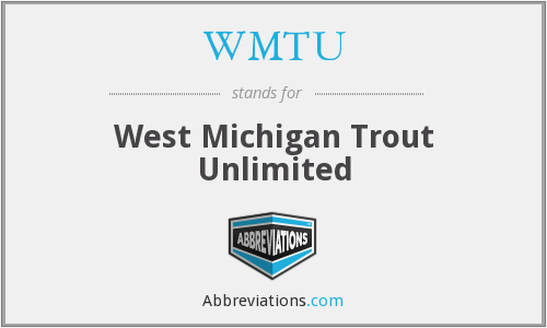 WMTU - West Michigan Trout Unlimited