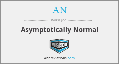 AN - Asymptotically Normal
