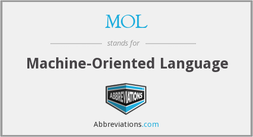 MOL - Machine-Oriented Language