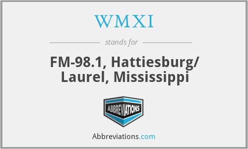 WMXI - FM-98.1, Hattiesburg/ Laurel, Mississippi
