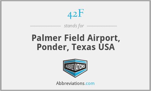 42F - Palmer Field Airport, Ponder, Texas USA