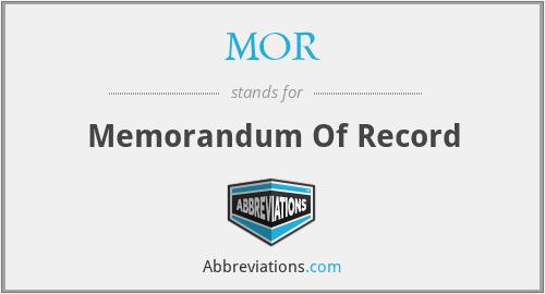 MOR - Memorandum Of Record