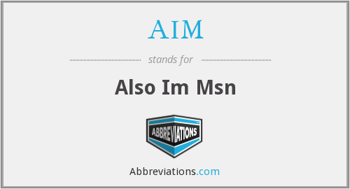 AIM - Also Im Msn