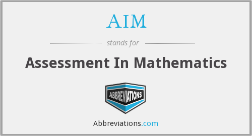 AIM - Assessment In Mathematics