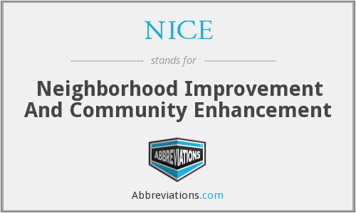 NICE - Neighborhood Improvement And Community Enhancement