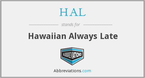 HAL - Hawaiian Always Late