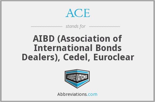 ACE - AIBD (Association of International Bonds Dealers), Cedel, Euroclear