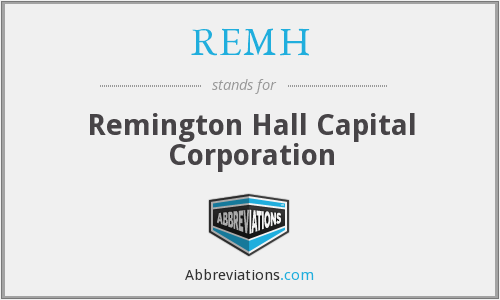 REMH - Remington Hall Capital Corporation