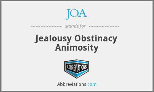 JOA - Jealousy Obstinacy Animosity
