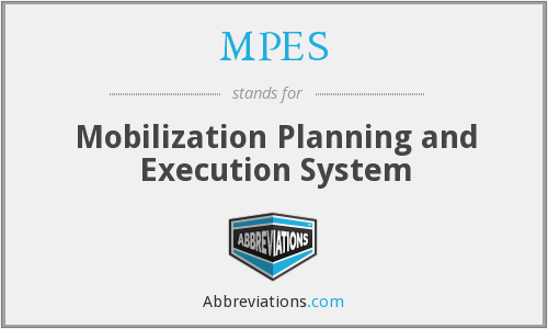 MPES - Mobilization Planning and Execution System
