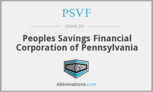 PSVF - Peoples Savings Financial Corporation of Pennsylvania