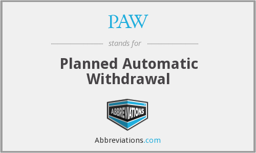PAW - Planned Automatic Withdrawal