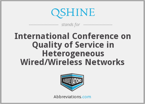 QSHINE - International Conference on Quality of Service in Heterogeneous Wired/Wireless Networks