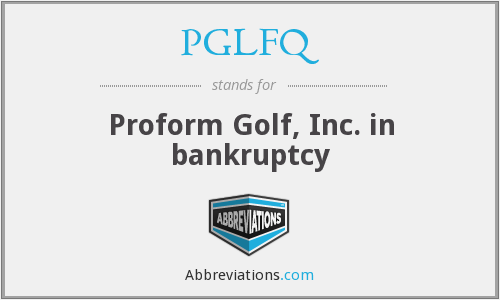 PGLFQ - Proform Golf, Inc. in bankruptcy
