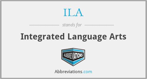ILA - Integrated Language Arts