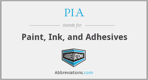 PIA - Paint, Ink, and Adhesives