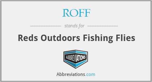 ROFF - Reds Outdoors Fishing Flies
