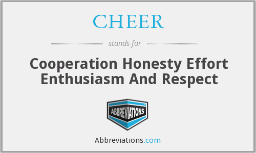 CHEER - Cooperation Honesty Effort Enthusiasm And Respect