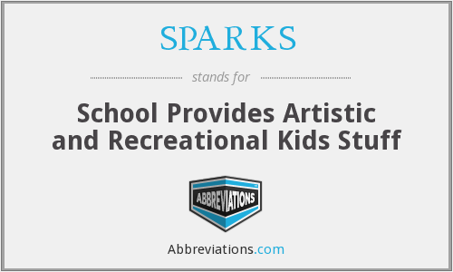 SPARKS - School Provides Artistic and Recreational Kids Stuff