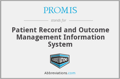 PROMIS - Patient Record and Outcome Management Information System
